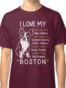 i love boston terrier Classic T-Shirt