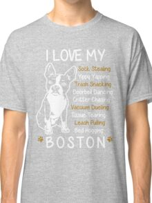 i love boston terrier Classic T-Shirt