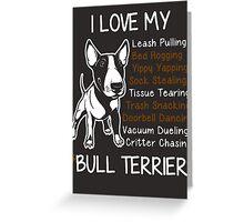 i love my bull terrier Greeting Card