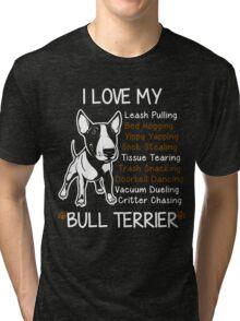 i love my bull terrier Tri-blend T-Shirt