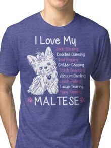 i love my maltese Tri-blend T-Shirt