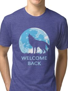 Welcome Back (Wolf) Tri-blend T-Shirt