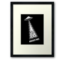 Abduct Me Aliens Framed Print