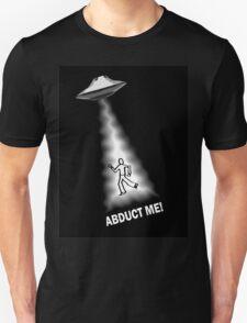Abduct Me Aliens Unisex T-Shirt