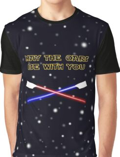 May the oars be with you rowing pun Graphic T-Shirt