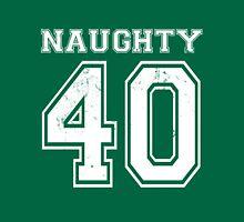 Naughty 40 - white Unisex T-Shirt