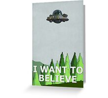 Rick and Morty - I Want To Believe Greeting Card