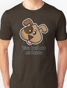 You had me at herro T-Shirt