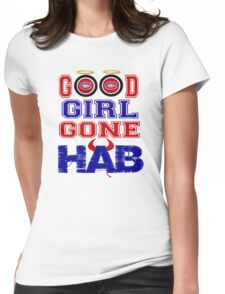 Good Girl Gone Hab! - Montreal Canadiens Womens Fitted T-Shirt
