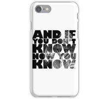 And if you don't know now you know iPhone Case/Skin