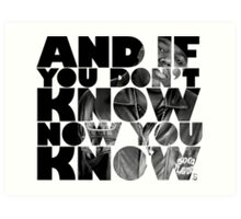 And if you don't know now you know Art Print