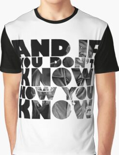 And if you don't know now you know Graphic T-Shirt
