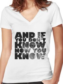And if you don't know now you know Women's Fitted V-Neck T-Shirt