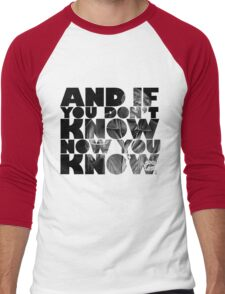 And if you don't know now you know Men's Baseball ¾ T-Shirt