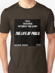 The many titles of kanye. T-Shirt