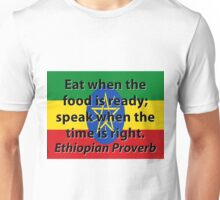 Eat When The Food Is Ready - Ethiopian Proverb Unisex T-Shirt
