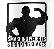 Smashing Weights and Drinking Shakes Poster