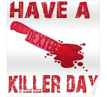 Dexter- have a killer day Poster