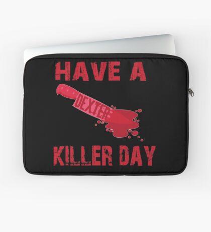 Dexter- have a killer day Laptop Sleeve