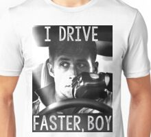 Drive faster Unisex T-Shirt