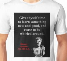 Give Thyself Time To Learn - Marcus Aurelius Unisex T-Shirt