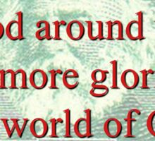Glorious Indeed Is The World - Longfellow Sticker