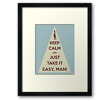 Keep calm and just take it easy man Framed Print
