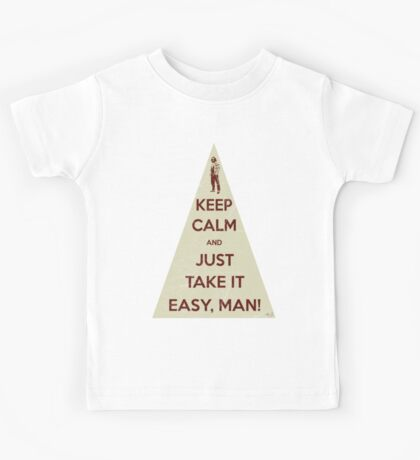 Keep calm and just take it easy man Kids Tee