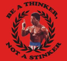 APOLLO CREED ROCKY BALBOA - BE A THINKER, NOT A STINKER. Kids Clothes