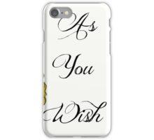 As You Wish iPhone Case/Skin