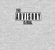 THE ADVISORY IS REAL Unisex T-Shirt