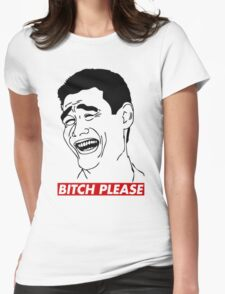 BITCH PLEASE Yao Ming Face, Meme, Rage Comics, Geek, Funny Womens Fitted T-Shirt