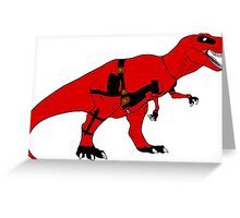 Deadpool reference- All dinosaurs feared the t-rex Greeting Card