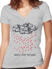 Who'll stop the rain? Women's Fitted V-Neck T-Shirt