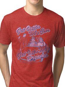 Get Outta My Car Tri-blend T-Shirt