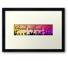 Good without god Framed Print