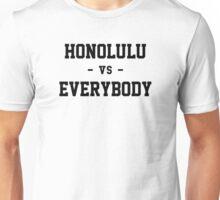 Honolulu vs Everybody Unisex T-Shirt
