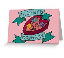 My cat is my boyfriend - cute, funny, pet kitty animal print Greeting Card