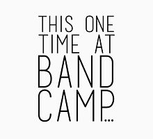 This one Time at Band Camp Unisex T-Shirt