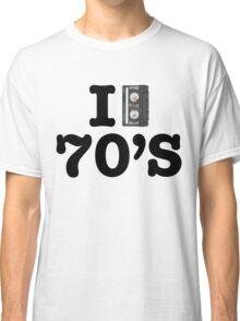 I LOVE THE 70's Classic T-Shirt