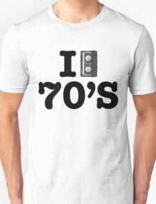 I LOVE THE 70's Unisex T-Shirt