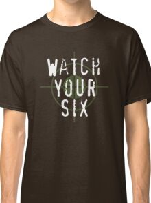 """""""Watch Your Six"""" Military, 6, Back, Brown, Army, Green, Sniper, Sight Classic T-Shirt"""