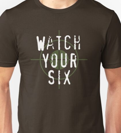"""""""Watch Your Six"""" Military, 6, Back, Brown, Army, Green, Sniper, Sight Unisex T-Shirt"""