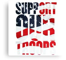 Support our Troops, American Flag design Canvas Print