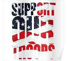 Support our Troops, American Flag design Poster
