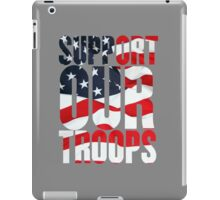 Support our Troops, American Flag design iPad Case/Skin