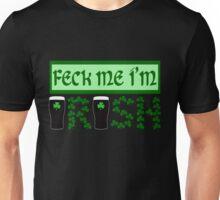 Feck me I'm Irish Unisex T-Shirt