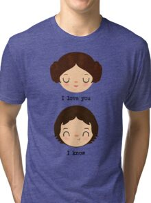 """Leia and Han Solo """"I love you"""" """"I know"""" - Star Wars Tri-blend T-Shirt"""
