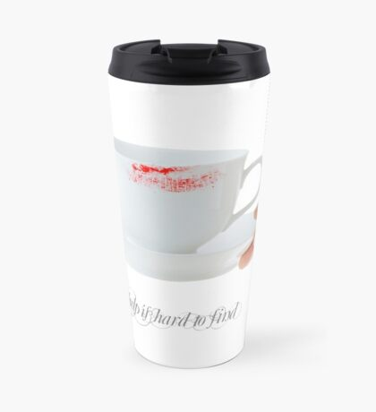 Good Help Is Hard To Find. Travel Mug