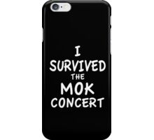 I SURVIVED THE MOK CONCERT iPhone Case/Skin